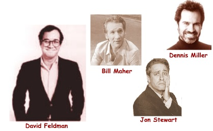 Feldo and guys he has written for: Miller, Maher, Stewart.